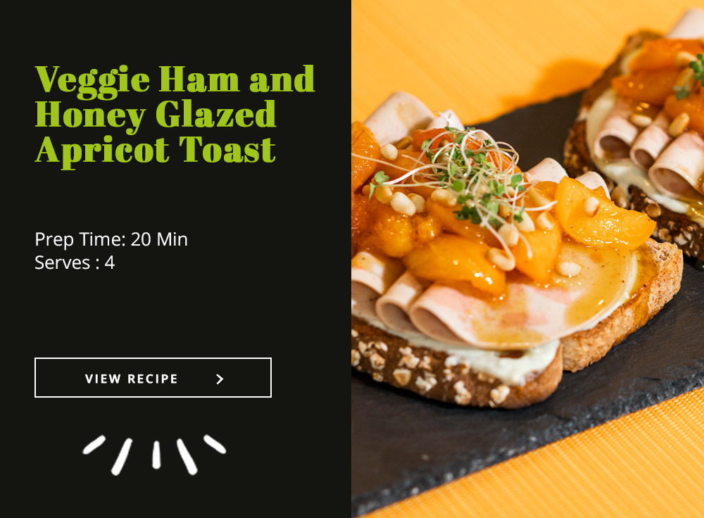 Veggie Ham and Honey Glazed Apricot Toast