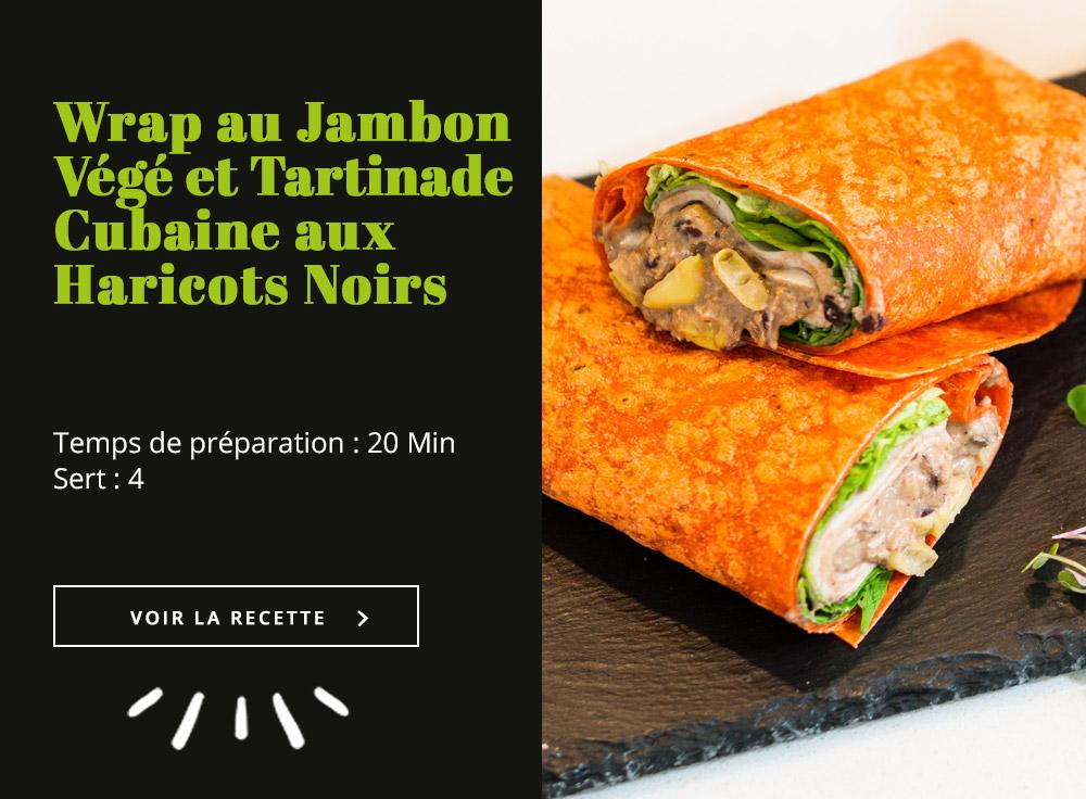 Wrap au Jambon Végé et Tartinade Cubaine aux Haricots Noirs