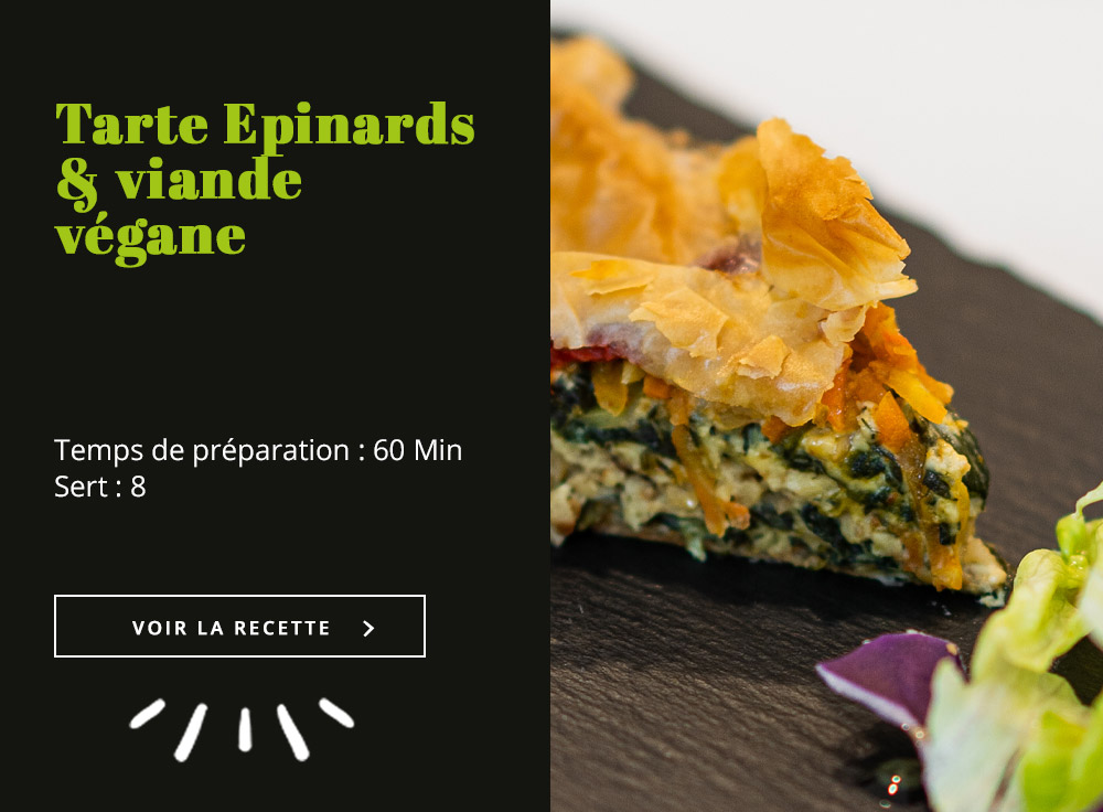 Tarte Epinards & Viande Végane