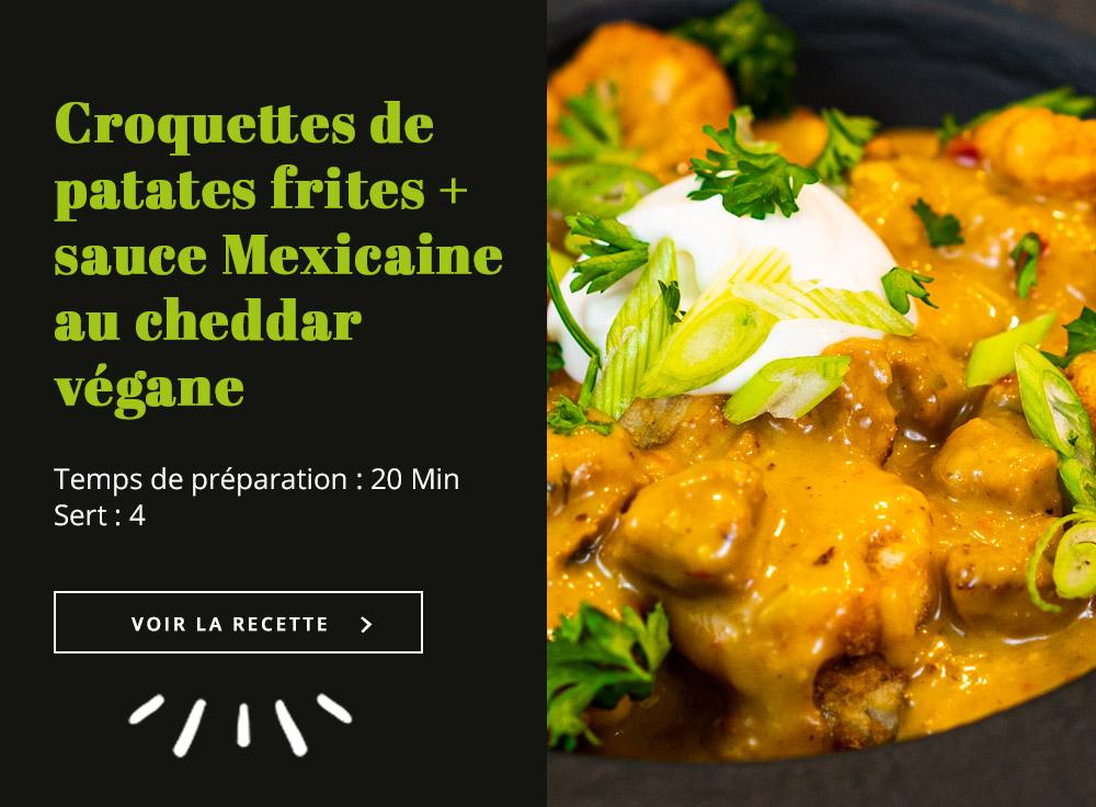 Croquettes de patates frites + sauce Mexicaine au cheddar végane