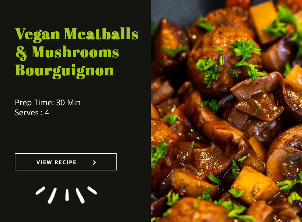 Vegan Meatballs and Mushrooms Bourguignon